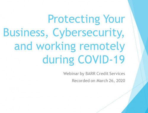 Protecting Your Business, Cybersecurity, and Working Remotely During COVID-19